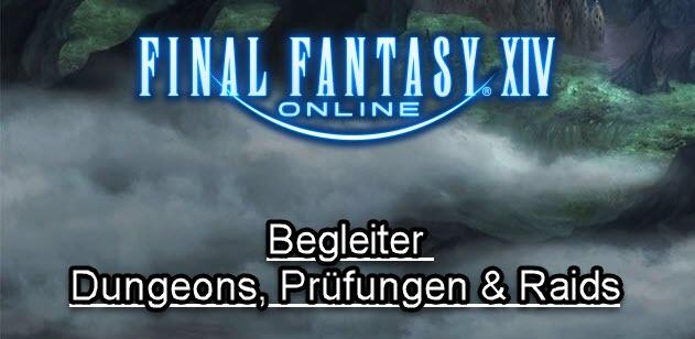 FFXIV: Begleiter - Dungeons, Pürfungen & Raids ·