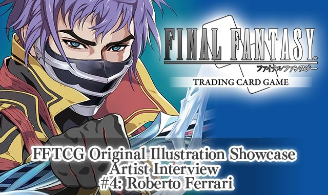 FFTCG Illustration Showcase Interview #4 - Roberto Ferrari